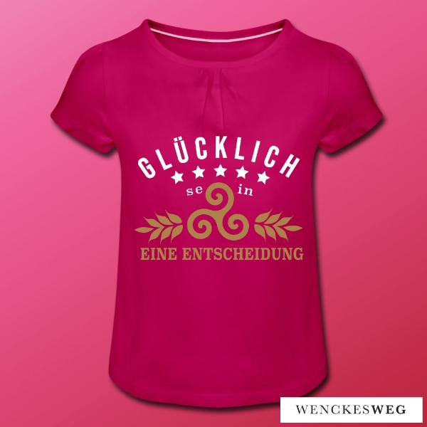 T-Shirt-Design_Gluecklich-sein-eine-Entscheidung_Wenckesweg
